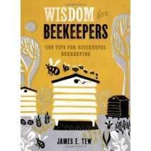 Gardening, Farming, Homesteading, Wisdom for Beekeepers: 500 Tips for Successful Beekeeping