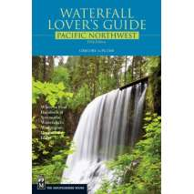 Pacific Northwest Travel & Recreation, Waterfall Lover's Guide: Pacific Northwest Edition
