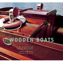 Wooden Boats, Wooden Boats: The Art of Loving and Caring for Wooden Boats