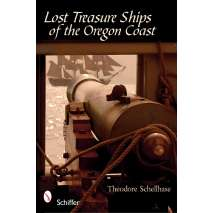 Shipwrecks & Maritime Disasters, Lost Treasure Ships of the Oregon Coast