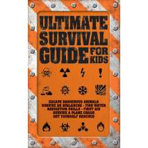 Children's Outdoors, Ultimate Survival Guide for Kids