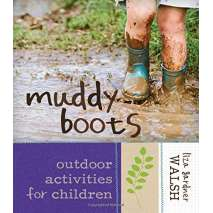 Children's Outdoors, Muddy Boots: Outdoor Activities for Children