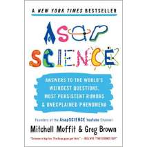 Educational & Science, AsapSCIENCE: Answers to the World's Weirdest Questions, Most Persistent Rumors, and Unexplained Phenomena