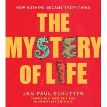 Educational & Science, The Mystery of Life: How Nothing Became Everything
