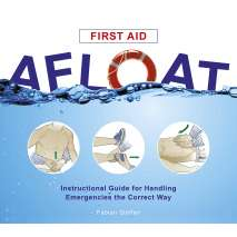 Safety & First Aid, First Aid Afloat: Instructional Guide for Handling Emergencies the Correct Way