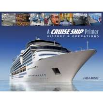 Cruising & Voyaging, A Cruise Ship Primer: History & Operations