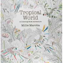 Adult Coloring Books, Tropical World: A Coloring Book Adventure