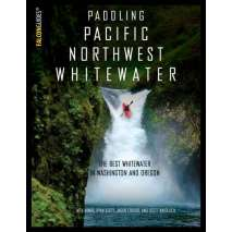 Kayaking, Canoeing, Paddling, Paddling Pacific Northwest Whitewater