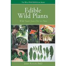 Foraging, Edible Wild Plants: Wild Foods From Dirt To Plate