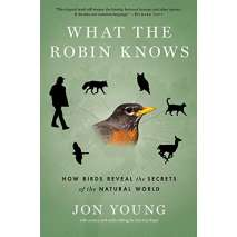 Wildlife & Zoology, What the Robin Knows: How Birds Reveal the Secrets of the Natural World