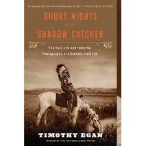 Native American Related :Short Nights of the Shadow Catcher: The Epic Life and Immortal Photographs of Edward Curtis