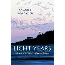 Narratives & Adventure, Light Years: Memoir of a Modern Lighthouse Keeper