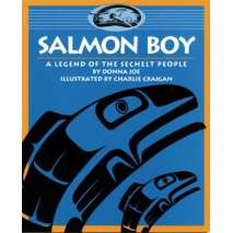 Native American Related, Salmon Boy: A Legend of the Sechelt People