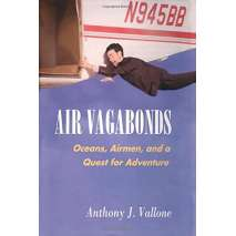Narratives & Adventure, Air Vagabonds: Oceans, Airmen, and a Quest for Adventure