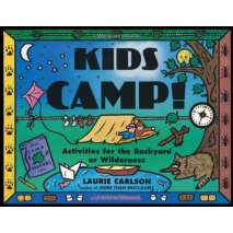 Children's Outdoors, Kids Camp!: Activities for the Backyard or Wilderness