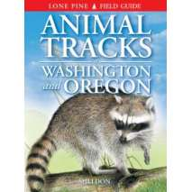 Hunting & Tracking, Animal Tracks of Washington and Oregon