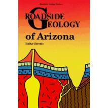 Rocky Mountain and Southwestern USA Travel & Recreation, Roadside Geology of Arizona