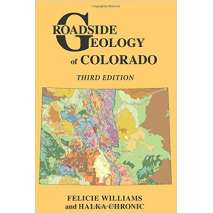 Rocky Mountain and Southwestern USA Travel & Recreation, Roadside Geology of Colorado, 3rd Edition