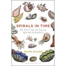 Wildlife & Zoology, Spirals in Time: The Secret Life and Curious Afterlife of Seashells