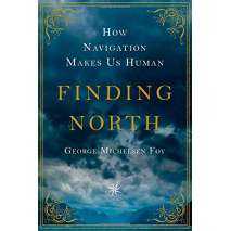 Narratives & Adventure, Finding North: How Navigation Makes Us Human