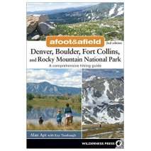 Rocky Mountain and Southwestern USA Travel & Recreation, Afoot and Afield: Denver, Boulder, Fort Collins, and Rocky Mountain National Park: 184 Spectacular Outings in the Colorado Rockies