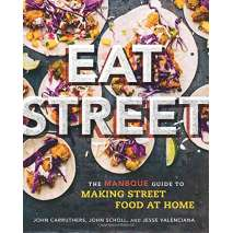 BBQ, Smoking, Grilling, Eat Street: The ManBQue Guide to Making Street Food at Home