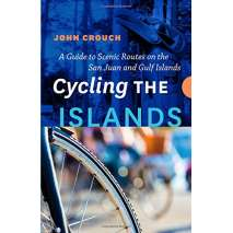 Cycling, Cycling the Islands: A Guide to Scenic Routes on the San Juan and Gulf Islands