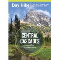 Pacific Northwest Travel & Recreation, Day Hike! Central Cascades, 3rd Edition