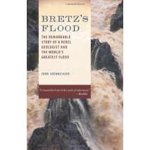 Natural History :Bretz's Flood: The Remarkable Story of a Rebel Geologist and the World's Greatest Flood