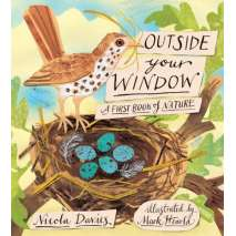 Children's Classics, Outside Your Window: A First Book of Nature