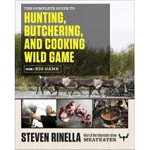 Butchering & Wild Game :The Complete Guide to Hunting, Butchering, and Cooking Wild Game: Volume 1: Big Game