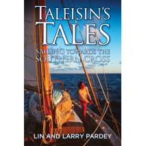 Lin & Larry Pardey Books & DVD's :Taleisin's Tales: Sailing towards the Southern Cross