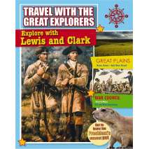 History for Kids, Explore with Lewis and Clark