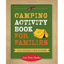 Kids Camping, Camping Activity Book for Families: The Kid-Tested Guide to Fun in the Outdoors