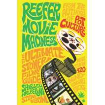 Counterculture, Reefer Movie Madness: The Ultimate Stoner Film Guide