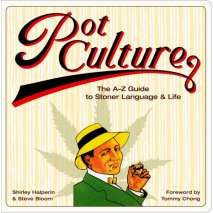Humboldt County, Pot Culture: The A-Z Guide to Stoner Language and Life