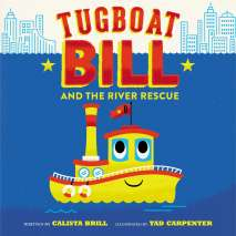 Boats, Trains, Planes, Cars, etc. :Tugboat Bill and the River Rescue
