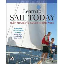 Sailboats & Sailing, Learn to Sail Today: From Novice to Sailor in One Week