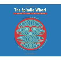Native American Related, The Spindle Whorl: A Native American Art Activity Book