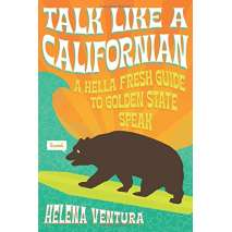 California, Talk Like a Californian: A Hella Fresh Guide to Golden State Speak