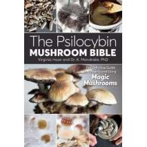 Counterculture, The Psilocybin Mushroom Bible: The Definitive Guide to Growing and Using Magic Mushrooms