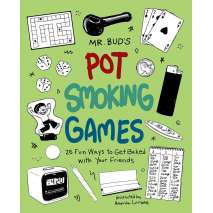 Counterculture, Mr. Bud's Pot Smoking Games: 25 Fun Ways to Get Baked with Your Friends