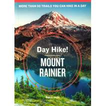Washington Travel & Recreation Guides, Day Hike! Mount Rainier, 3rd Edition: The Best Trails You Can Hike in a Day