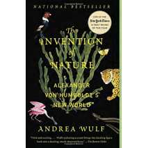 Conservation & Awareness, The Invention of Nature: Alexander von Humboldt's New World