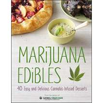 Cooking with Cannabis, Marijuana Edibles: 40 Easy & Delicious Cannabis-Infused Desserts