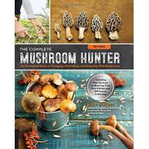 Mushroom Identification Guides, The Complete Mushroom Hunter, Revised: Illustrated Guide to Foraging, Harvesting, and Enjoying Wild Mushrooms