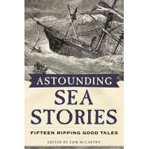 Sailing & Nautical Narratives, Astounding Sea Stories: Fifteen Ripping Good Tales