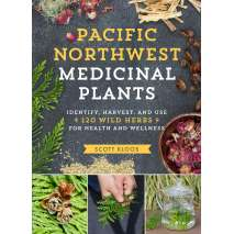 Tree, Plant & Flower Identification Guides, Pacific Northwest Medicinal Plants: Identify, Harvest, and Use 120 Wild Herbs for Health and Wellness