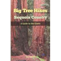 California Travel & Recreation, Big Tree Hikes of Sequoia Country