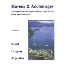 South America & Antarctica, Havens and Anchorages: A Companion to 'The South Atlantic Circuit'